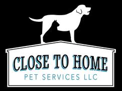 CLOSE TO HOME PET SERVICES LLC